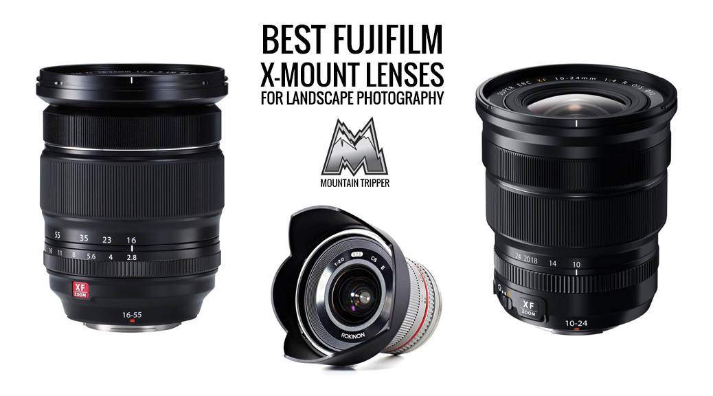 Best Fujifilm X-Mount Lenses for Landscape Photography - 2018 ...